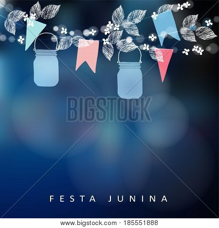Brazilian June party, festa junina. String of lights, mason jar lanterns and paper flags. Midsummer garland of leaves and flowers. Party decoration. Birthday garden party, blurred vector background.