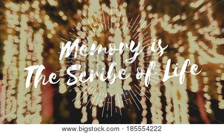 Memory is The Scribe of Life Word on Blurred Lights Background