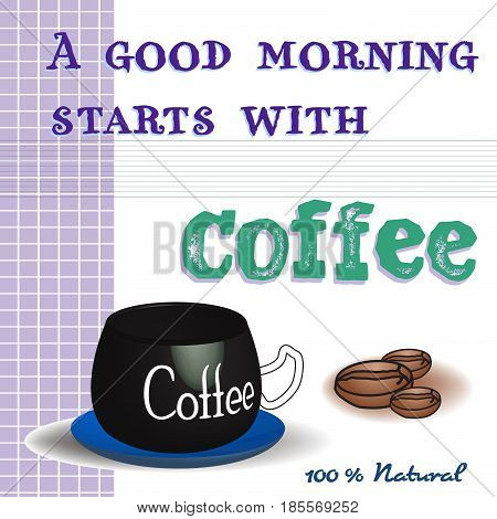 Colorful background with coffee cup, coffee beans and the text a good morning starts with coffee written with various letters