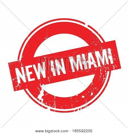 New In Miami rubber stamp. Grunge design with dust scratches. Effects can be easily removed for a clean, crisp look. Color is easily changed.