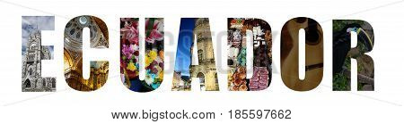 Ecuador collage of images from around the country ( Quito Cuenca and beyond ) isolated on white