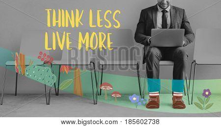 Businessman Think Less Live More
