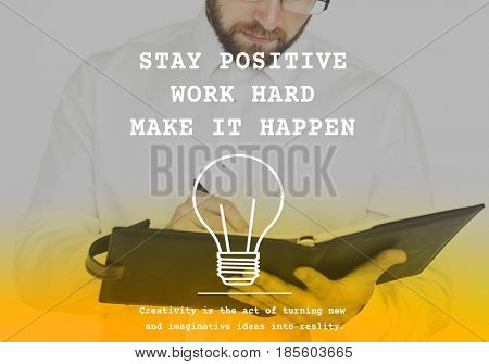 Stay Positive and Make It Happen Word on Adult Man Background