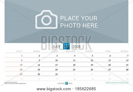 July 2018. Wall Monthly Calendar For 2018 Year. Vector Design Print Template With Place For Photo. W