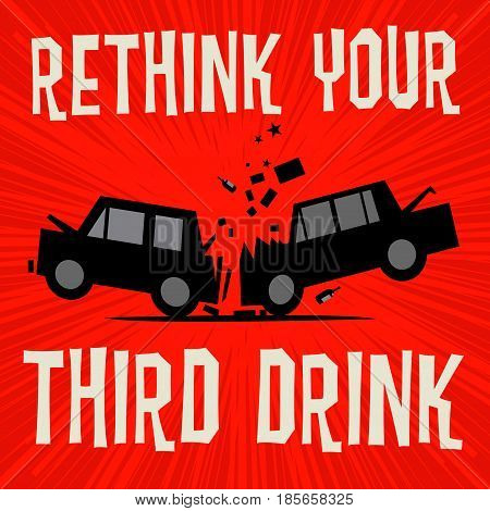 Poster concept with car crash and text Rethink Your Third Drink vector illustration