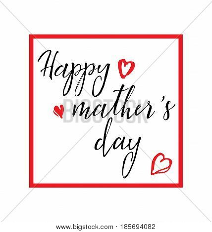 Happy Mother's Day lattering. Calligraphy Inscription. Vector illustration