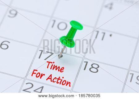 Time For Action written on a calendar with a green push pin to remind you and important appointment.