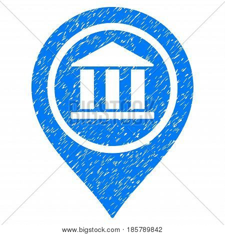 Grunge Bank Map Pointer icon with grunge design and scratched texture. Unclean vector blue pictogram for rubber seal stamp imitations and watermarks. Draft sticker symbol.