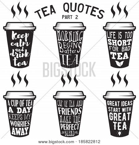 Vector set of paper cups with tea quotes and sayings lettering. Calligraphy hand written phrases about tea. Vintage creative typography design for tea shops and print. Part 2.