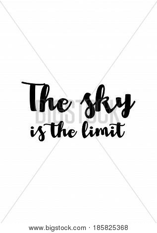 Lettering quotes motivation about life quote. Calligraphy Inspirational quote. The sky is the limit.