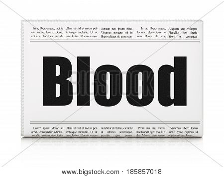 Healthcare concept: newspaper headline Blood on White background, 3D rendering