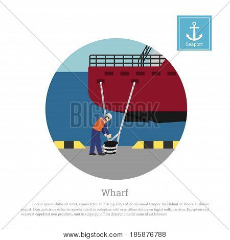Working mooring ship in port. Cargo vessel at the pier. Vector illustration