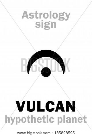 Astrology Alphabet: VULCAN, hypothetic circumsolar planet (In crown of the Sun). Hieroglyphics character sign (single symbol).