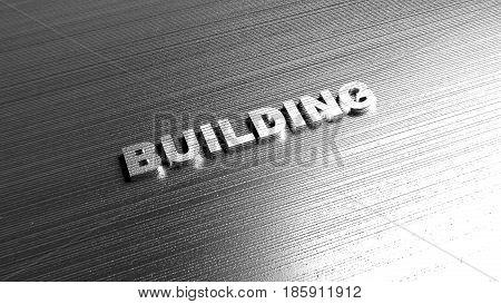 Metal word 'Building' on steel background. Lettering for construction company, house building an the same. 3D Rendering