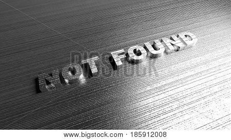 Gray steel background with words 'Not Found' in perspective. Light in lower right corner and darkness in left. Metal surface with diagonal lines - template for IT or web development. 3D Rendering.