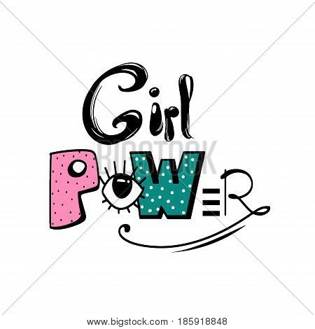 Girl power Feminism quote, woman motivational slogan. Feminist saying. Colorful fun hand drawn lettering. Vector illustration in comics style.