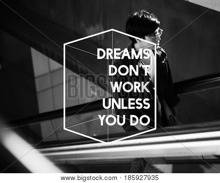 Dream Dont Work Unless You Do Life Motivation Attitude