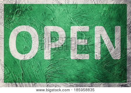 Vintage style open sign. Grunge open sign.