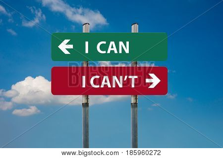 concept of I Can versus I Can't on road signs