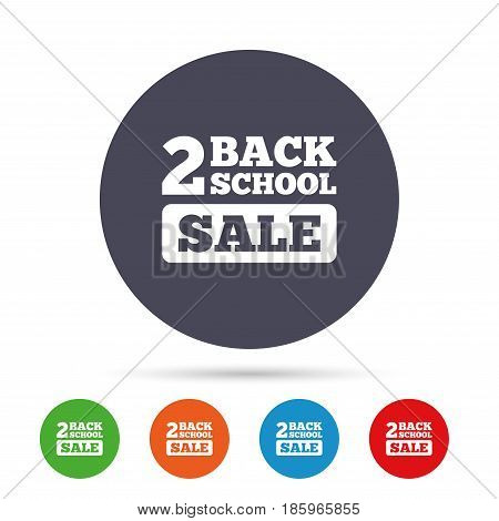 Back to school sign icon. Back 2 school sale symbol. Round colourful buttons with flat icons. Vector