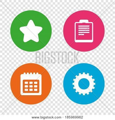 Calendar and Star favorite icons. Checklist and cogwheel gear sign symbols. Round buttons on transparent background. Vector