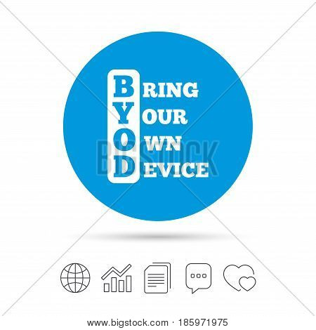 BYOD sign icon. Bring your own device symbol. Copy files, chat speech bubble and chart web icons. Vector