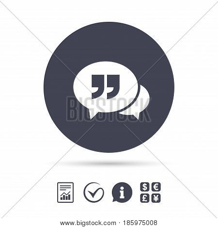 Chat Quote sign icon. Quotation mark symbol. Double quotes at the end of words. Report document, information and check tick icons. Currency exchange. Vector