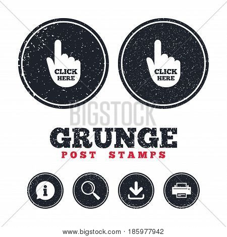Grunge post stamps. Click here hand sign icon. Press button. Information, download and printer signs. Aged texture web buttons. Vector