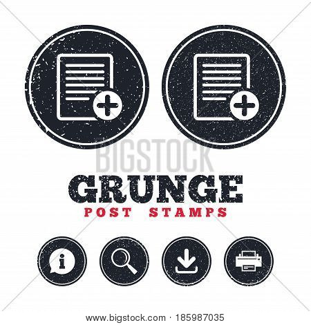 Grunge post stamps. Text file sign icon. Add File document symbol. Information, download and printer signs. Aged texture web buttons. Vector