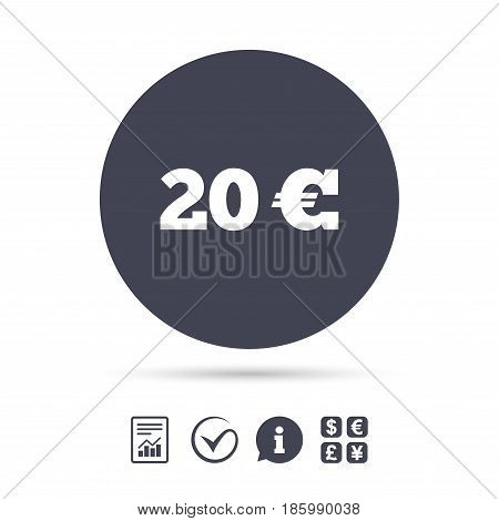 20 Euro sign icon. EUR currency symbol. Money label. Report document, information and check tick icons. Currency exchange. Vector