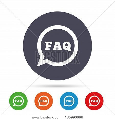 FAQ information sign icon. Help speech bubble symbol. Round colourful buttons with flat icons. Vector