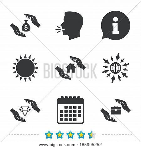 Hands insurance icons. Money bag savings insurance symbols. Jewelry diamond symbol. House property insurance sign. Information, go to web and calendar icons. Sun and loud speak symbol. Vector