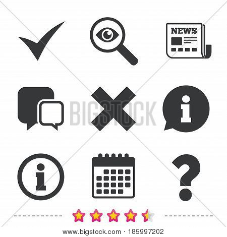 Information icons. Delete and question FAQ mark signs. Approved check mark symbol. Newspaper, information and calendar icons. Investigate magnifier, chat symbol. Vector