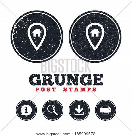 Grunge post stamps. Map pointer house sign icon. Home location marker symbol. Information, download and printer signs. Aged texture web buttons. Vector