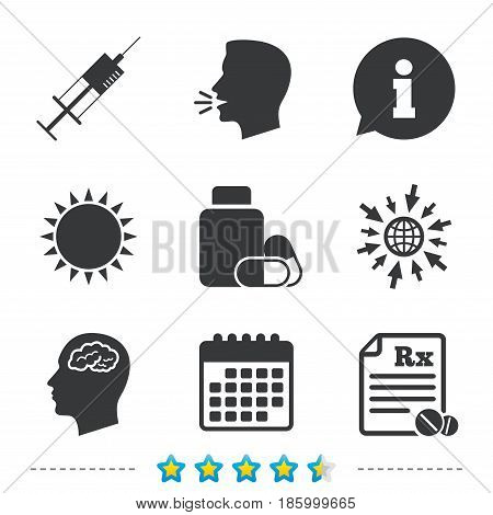 Medicine icons. Medical tablets bottle, head with brain, prescription Rx and syringe signs. Pharmacy or medicine symbol. Information, go to web and calendar icons. Sun and loud speak symbol. Vector