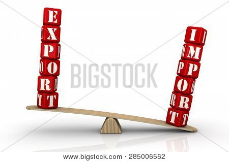 Import Outweighs Export. The Words Import And Export (made From Red Cubes With Letters) Are Weighed