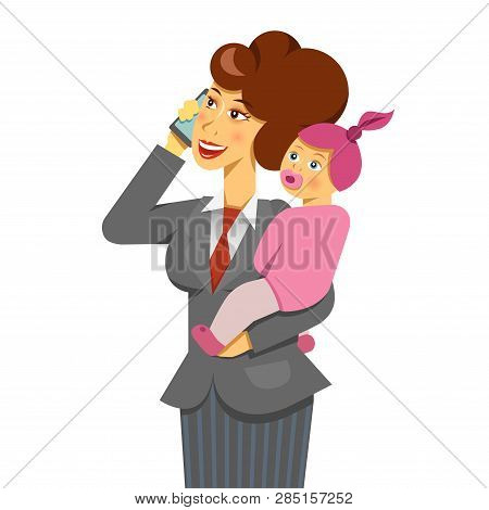 A Vector Image Of  Working Mother With A Baby Talking A Phone. Work Ans Life Balance Theme. The Offi