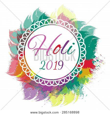 Holi 2019. Doodle Holi 2019 For Banner Design. Flyer, Banner. Vector Graphic. Greeting Text. Colorfu