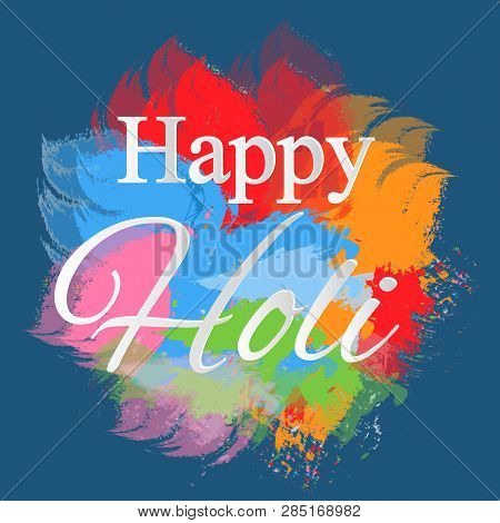 Happy Holi Vector Elements For Card Design , Happy Holi Design.illustration Of Abstract Colorful Hap