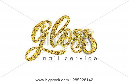 Elegant Logo Gloss Nail Service. Hand Draw Calligraphy Lettering. Golden. Vector Logotype Of Studio,