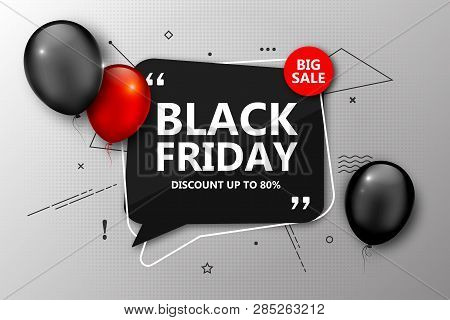Black Friday Sale, Shopping Poster. Seasonal Discount Banner With Red And Black Balloons, Speech Bub