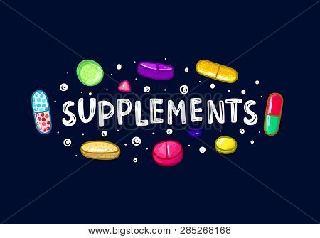 Lot Of Colorful Pills And Capsules. Dietary Supplements. Healthy Lifestyle. Alcohol Markers Style. D