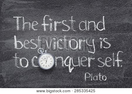 The First And Best Victory Is To Conquer Self - Quote Of Ancient Greek Philosopher Plato Written On