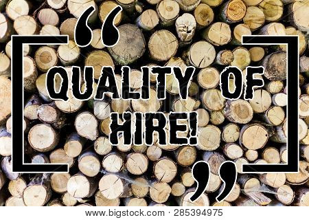 Word Writing Text Quality Of Hire. Business Concept For Good Professionals Hired For A Job Successfu