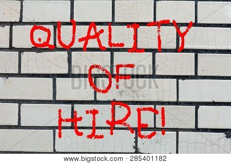 Conceptual Hand Writing Showing Quality Of Hire. Business Photo Text Good Professionals Hired For A