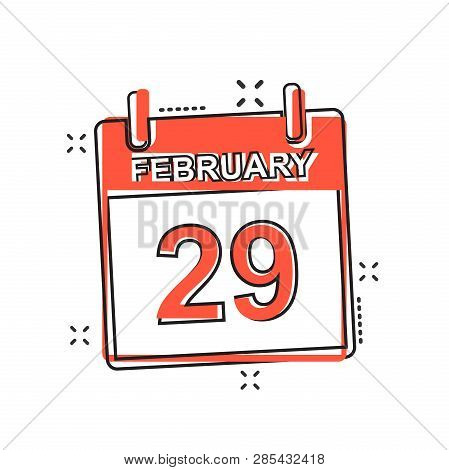 Vector Cartoon February 29 Calendar Icon In Comic Style. Calendar Sign Illustration Pictogram. Leap