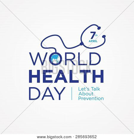 World Health Day Letter Quote With Symbol Stethoscope And World Map On The White Background. Illustr