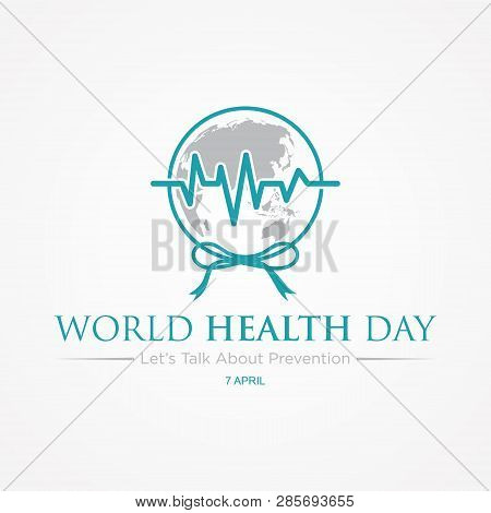 World Health Day Letter With Symbol Stethoscope, Ribbon And World Map On The White Background. Illus
