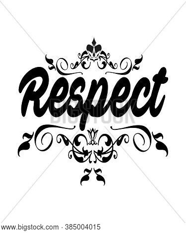 Respect Word With Vintage Scroll Graphic Illustration.