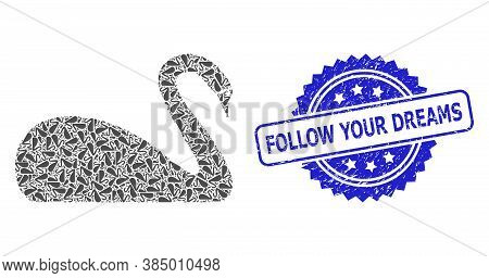 Follow Your Dreams Dirty Seal And Vector Recursion Mosaic Swan. Blue Stamp Seal Has Follow Your Drea